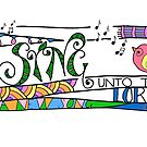 Sing unto the Lord {B} by designing31