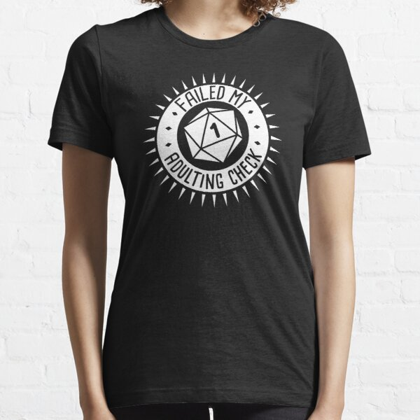 Adulting Check Fail Essential T-Shirt