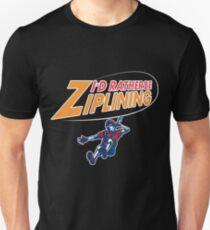 I'd Rather Be Ziplining Unisex T-Shirt
