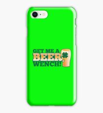 Get me a BEER, Wench! with pint glass and Shamrock  iPhone Case/Skin