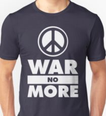 WAR NO MORE T-Shirt