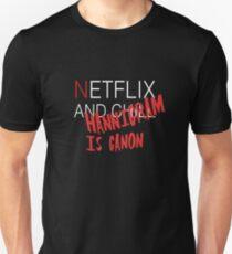 Netflix and ch-HANNINGRAM IS CANON Unisex T-Shirt
