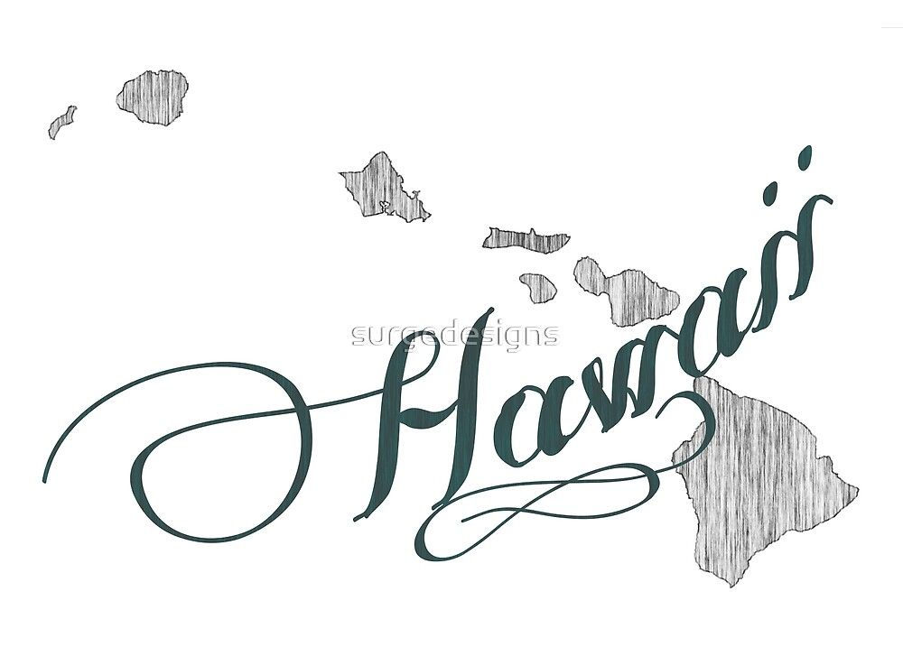 Hawaii State Typography by surgedesigns