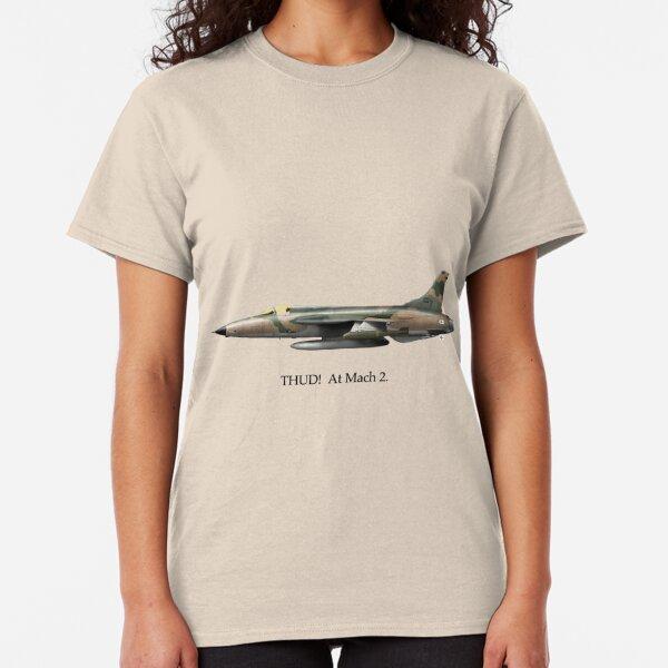 THUD!  At Mach 2. Classic T-Shirt