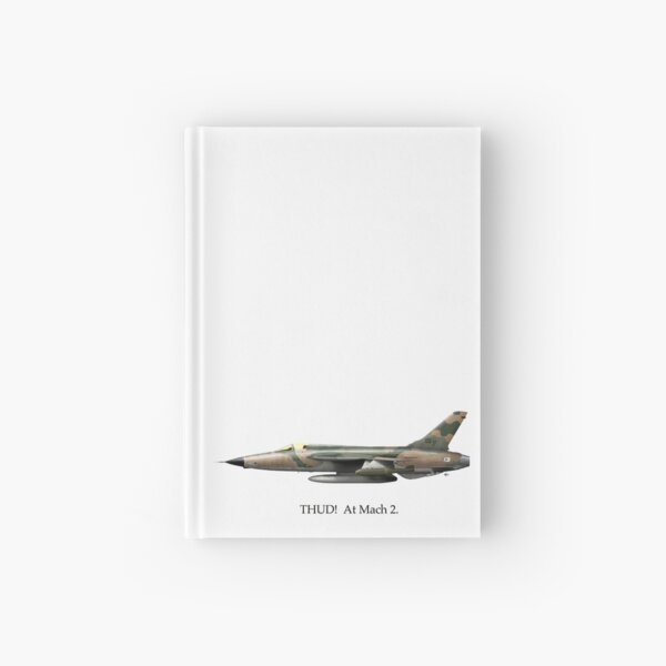THUD!  At Mach 2. Hardcover Journal