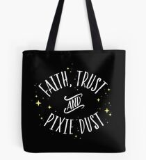 Faith Trust and Pixie Dust // Peter Pan Tshirt Tote Bag