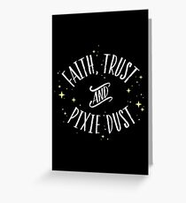 Faith Trust and Pixie Dust // Peter Pan Tshirt Greeting Card