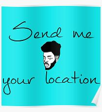 Khalid Send Me Your Location Poster