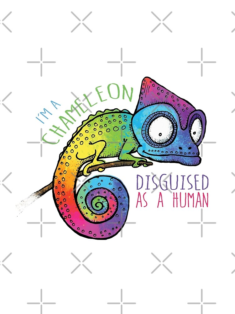 I'm a Chameleon Disguised as a Human - Rainbow Chameleon by jitterfly