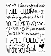 Where You Lead, I will Follow, Gilmore Girls Quote Photographic Print