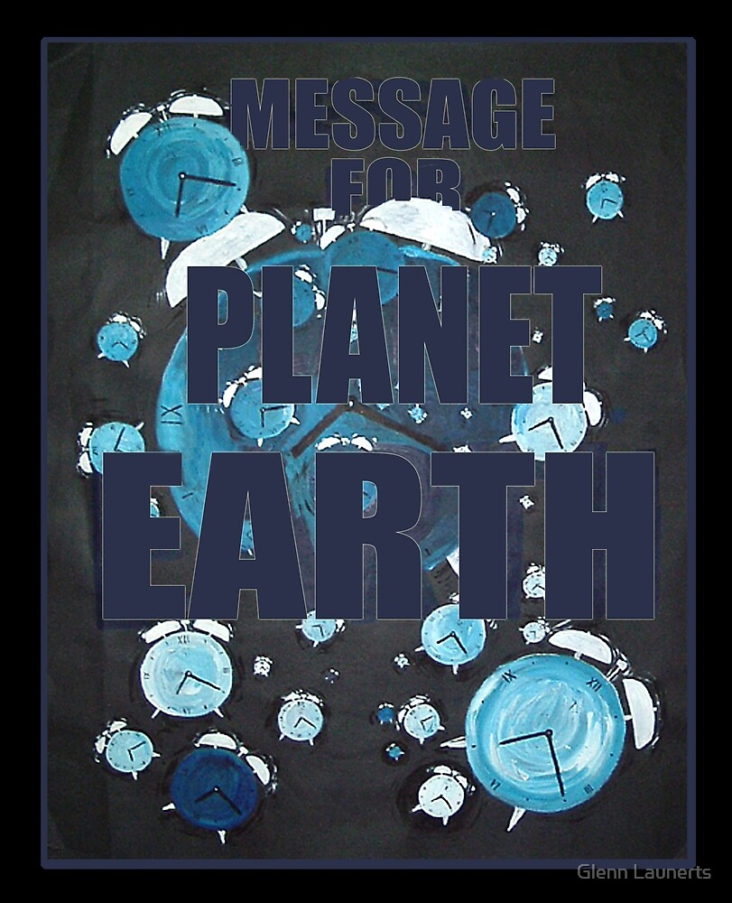 Message for Planet Earth by Glenn Launerts