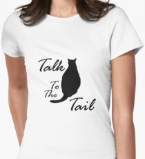 Talk to the Tail Women's Fitted T-Shirt