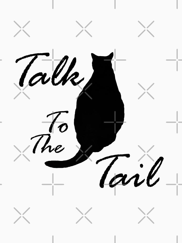 Talk to the Tail by RLMdesignes