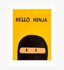 Hello, Ninja Art Print