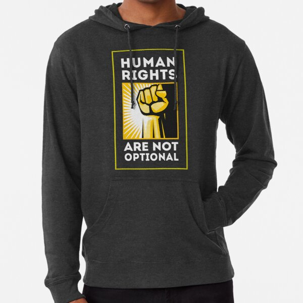 Human Rights are Not Optional Lightweight Hoodie