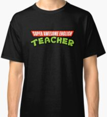 Super Awesome English Teacher TMNT Parody Classic T-Shirt