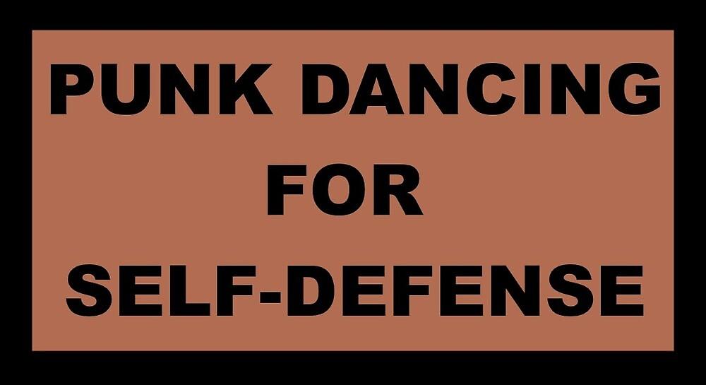 Punk Dancing For Self-Defense by nishanths