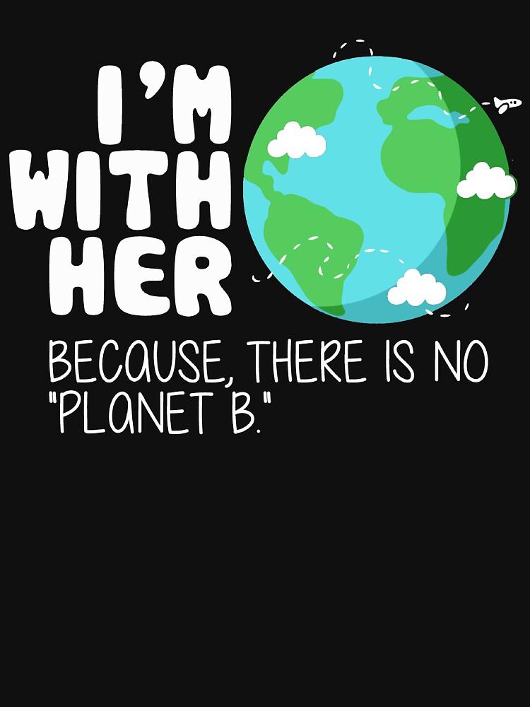Niedlicher Tag der Erde T-Shirt: Es gibt keinen Planeten B von BootsBoots
