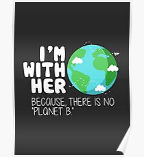 Cute Earth Day T-Shirt: There is No Planet B Poster