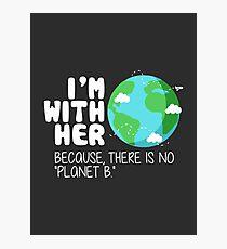 Niedlicher Tag der Erde T-Shirt: Es gibt keinen Planeten B Fotodruck