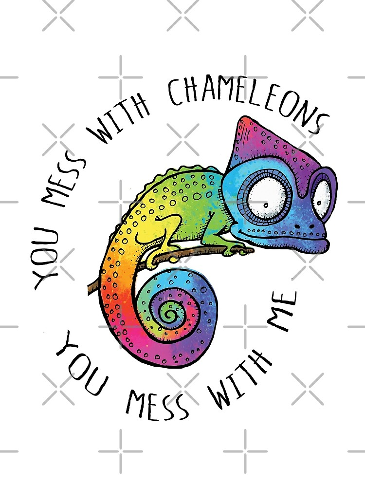 You mess with Chameleons, You Mess with Me by jitterfly