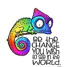 Be the Change - Ghandi Quote - Rainbow Chameleon by jitterfly