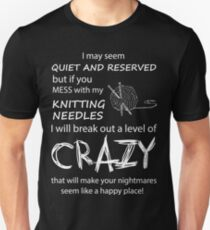 If you mess with my Knitting needles Unisex T-Shirt