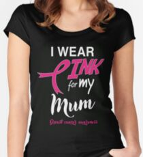 I Wear Pink for My Mum Breast Cancer Support Women's Fitted Scoop T-Shirt