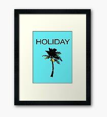 HOLIDAY Framed Print