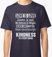 Kindness Is Everything Classic T-Shirt
