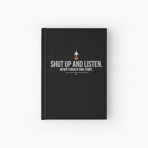 OGTA - Shut up and listen - Ah'got a really cool story... Hardcover Journal