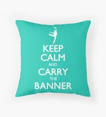 Keep Calm and Carry the Banner! Throw Pillow