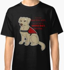 If you can read this - Service Dog Classic T-Shirt