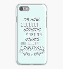 I'M NINA BONINA BANANA FOFANA OSAMA BIN LADEN BROWN iPhone Case/Skin