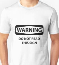 Warning Sign Unisex T-Shirt