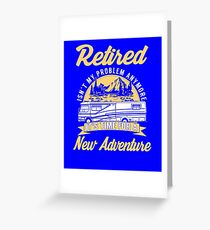 Retired Isn't My Problem Anymore Greeting Card