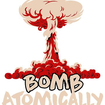 Bomb Atomically by BoneArt
