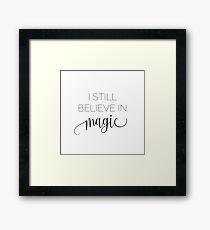 Still Believe in Magic Framed Print