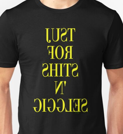 JUST FOR SHITS N' GIGGLES T-Shirt