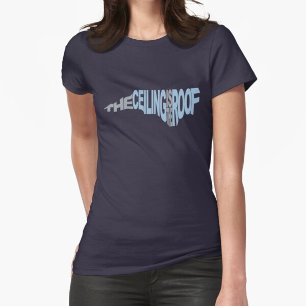 The Ceiling Is The Roof (Shape) (Grey/Light Blue) Fitted T-Shirt