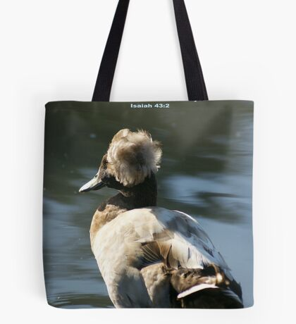Remembering God is with you in times of trouble no matter how deep the water Tote Bag