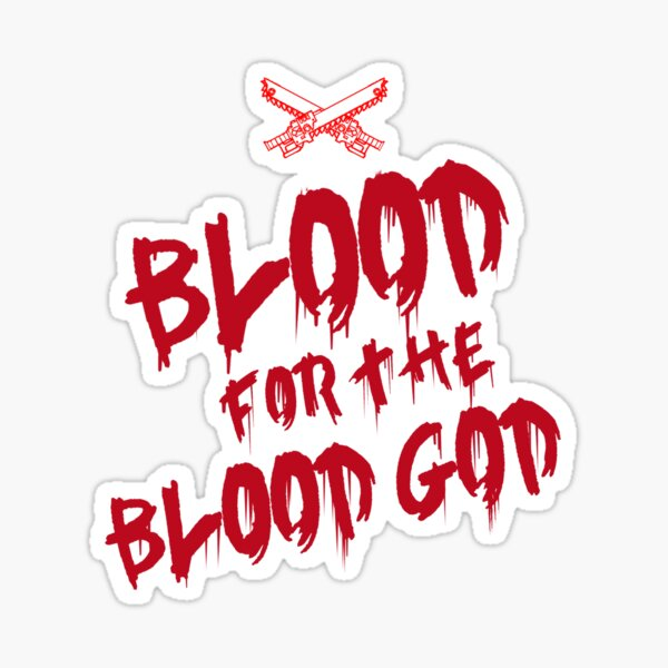 Khorne Chaos God Graffetti - Blood for the Blood God Sticker
