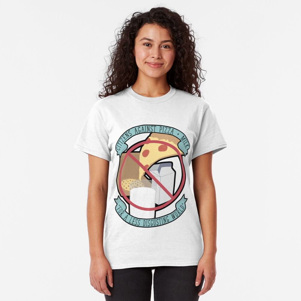 Don't Dip Your Pizza In Milk Classic T-Shirt