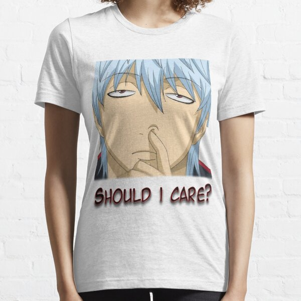 Gintama - Dois-je m'en soucier? T-shirt essentiel