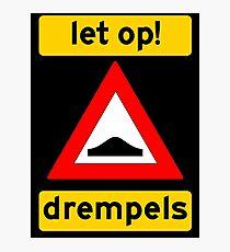 Let op! Drempels! Photographic Print