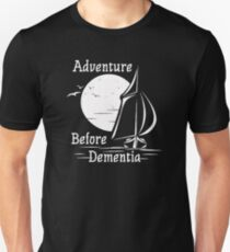 Adventure Before Dementia Unisex T-Shirt