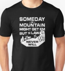Someday The Mountain Might Get Em But the Law Never Will Bicycle T-Shirt
