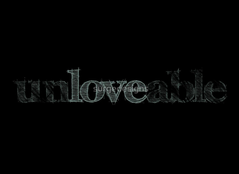 Love Unlovable Motivational Quote by surgedesigns