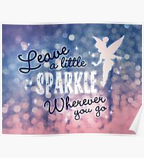 Leave a Little Sparkle Wherever You Go Poster