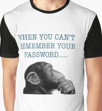 When You Can't Remember Your Password... Graphic T-Shirt
